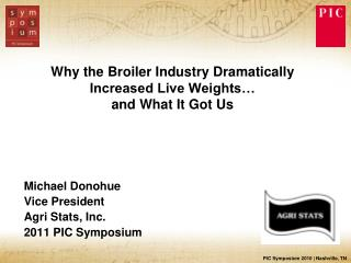 Why the Broiler Industry Dramatically Increased Live Weights… and What It Got Us