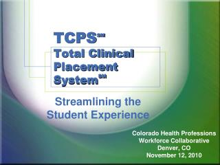 TCPS SM Total Clinical Placement  System SM