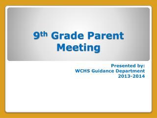9 th  Grade  Parent Meeting