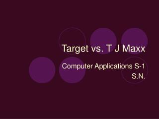 Target vs. T J Maxx