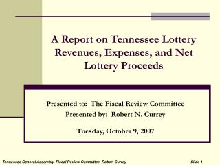 A Report on Tennessee Lottery Revenues, Expenses, and Net Lottery Proceeds