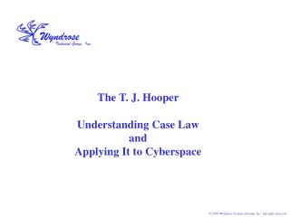 The T. J. Hooper Understanding Case Law and Applying It to Cyberspace