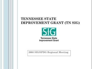 TENNESSEE STATE IMPROVEMENT GRANT (TN SIG)