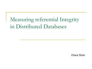 Measuring referential Integrity in Distributed Databases