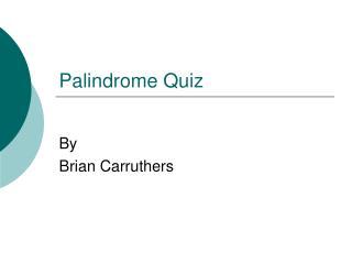 Palindrome Quiz