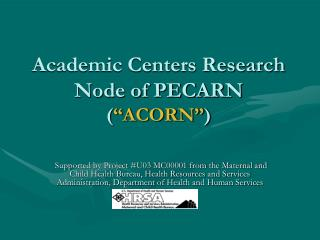 "Academic Centers Research Node of PECARN ( ""ACORN"" )"