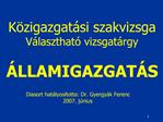 Diasort hat lyos totta: Dr. Gyergy k Ferenc 2007. j nius