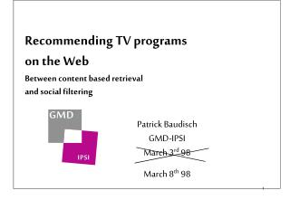 Recommending TV programs on the Web Between content based retrieval and social filtering