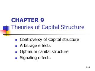 CHAPTER 9 Theories of Capital Structure