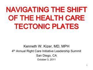 NAVIGATING THE SHIFT OF THE HEALTH CARE TECTONIC PLATES