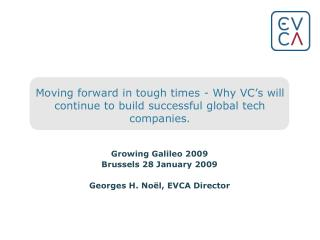 Moving forward in tough times - Why VC's will continue to build successful global tech companies.