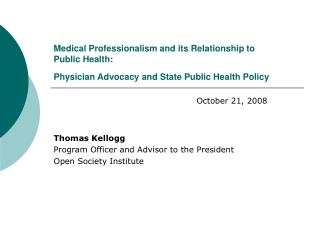 Thomas Kellogg Program Officer and Advisor to the President Open Society Institute