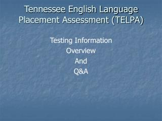 Tennessee English Language Placement Assessment TELPA