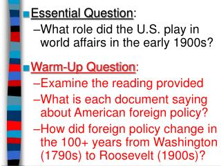 Essential Question : What role did the U.S. play in world affairs in the early 1900s?