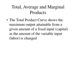 Total, Average and Marginal Products