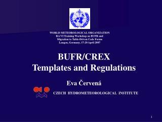 BUFR/CREX  Templates and Regulations Eva  Č ervená