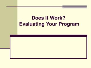 Does It Work  Evaluating Your Program