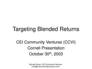 Targeting Blended Returns