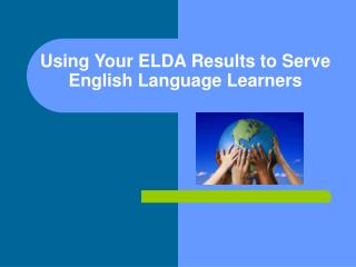 Using Your ELDA Results to Serve English Language Learners