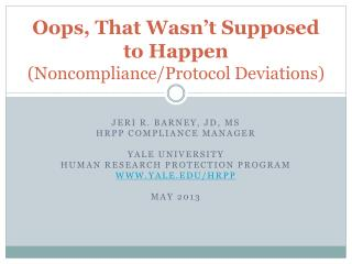 Oops, That Wasn't Supposed to Happen  (Noncompliance/Protocol Deviations)