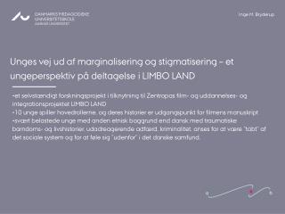 Unges vej ud af marginalisering og stigmatisering – et ungeperspektiv på deltagelse i LIMBO LAND
