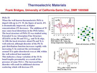 Thermoelectric Materials Frank Bridges, University of California-Santa Cruz, DMR 1005568