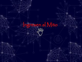 Ingresen al Mito
