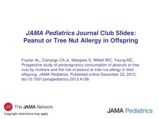 JAMA Pediatrics  Journal Club Slides: Peanut or Tree Nut Allergy in Offspring