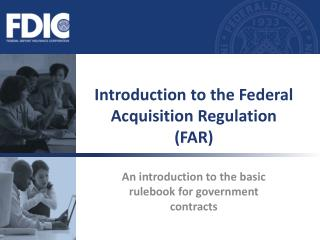 Introduction to the Federal Acquisition Regulation (FAR)