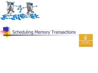 Scheduling Memory Transactions
