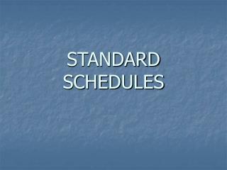 STANDARD SCHEDULES