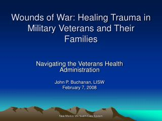 Wounds of War: Healing Trauma in Military Veterans and Their Families