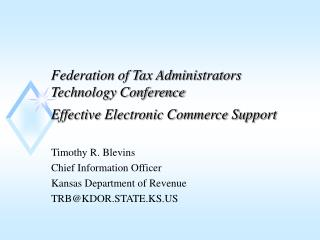 Federation of Tax Administrators  Technology Conference  Effective Electronic Commerce Support