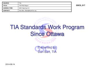 TIA Standards Work Program Since Ottawa