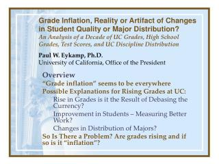 "Overview ""Grade inflation"" seems to be everywhere Possible Explanations for Rising Grades at UC:"