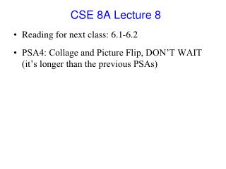 CSE 8A Lecture 8