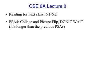 CSE 8A Lecture 8