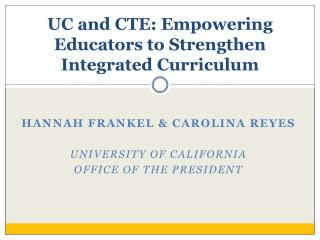 UC and CTE: Empowering Educators to Strengthen Integrated Curriculum