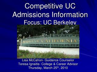 Competitive UC Admissions Information  Focus: UC Berkeley