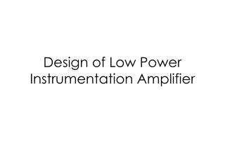 Design of Low Power Instrumentation Amplifier