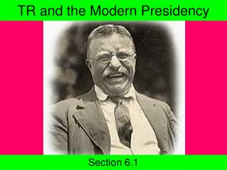 TR and the Modern Presidency