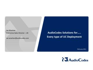AudioCodes Solutions for….. Every type of UC Deployment