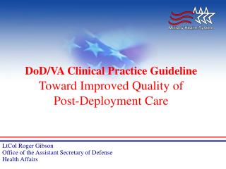 DoD/VA Clinical Practice Guideline Toward Improved Quality of  Post-Deployment Care