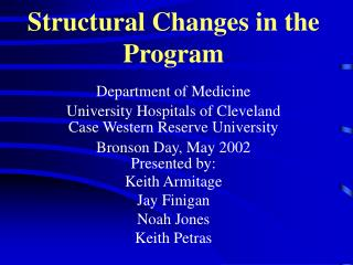 Structural Changes in the Program