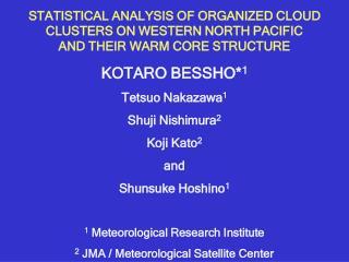 KOTARO BESSHO* 1 Tetsuo Nakazawa 1 Shuji Nishimura 2 Koji Kato 2 and Shunsuke Hoshino 1