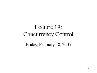 Lecture 19:  Concurrency Control