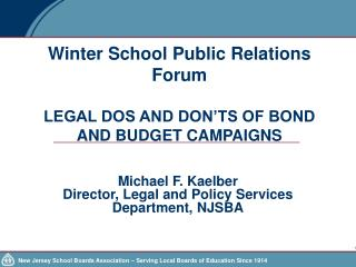 Winter School Public Relations Forum LEGAL DOS AND DON'TS OF BOND AND BUDGET CAMPAIGNS