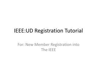 IEEE:UD Registration Tutorial