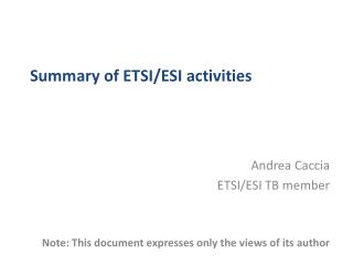 Summary of ETSI/ESI activities