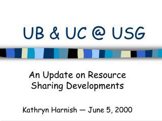 UB & UC @ USG